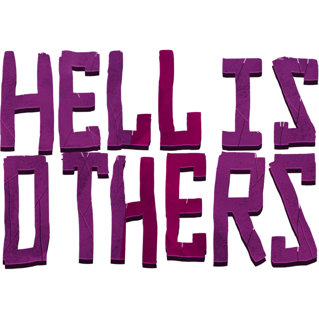 Hell is Others